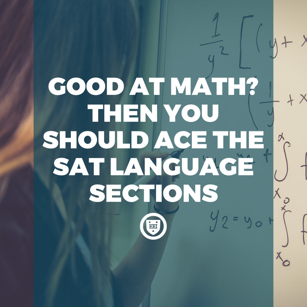 Good at Math? Then You Should Ace the SAT Language Sections
