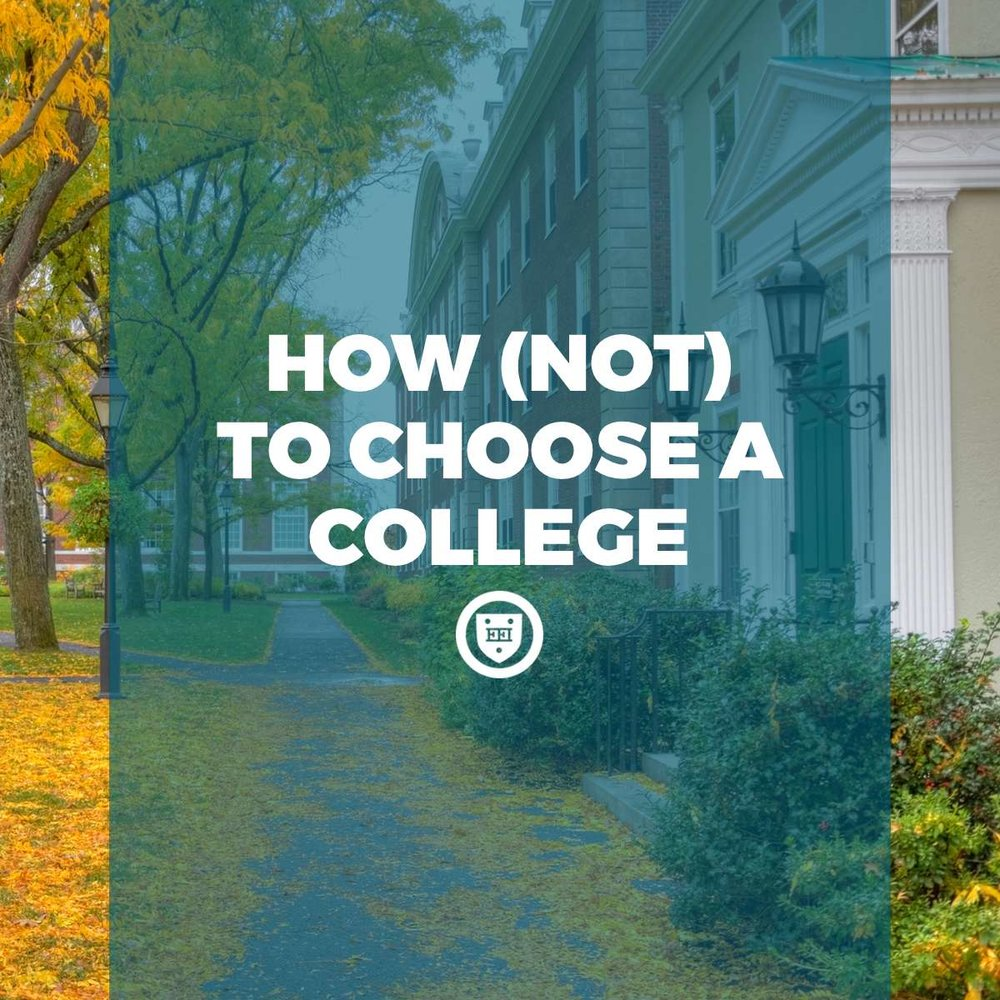 how not to choose a college elite educational institute how not to choose a college