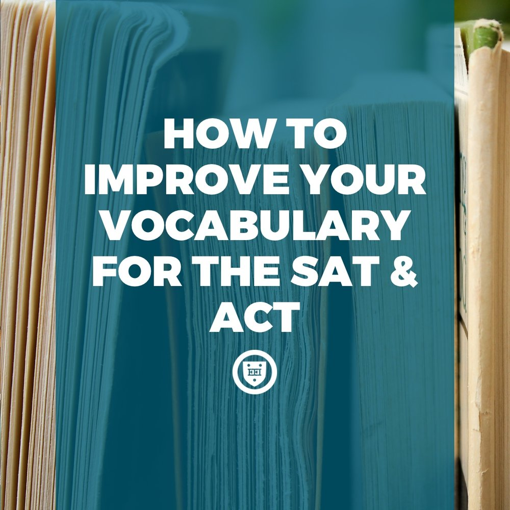 How to Improve Your Vocabulary for the SAT & ACT