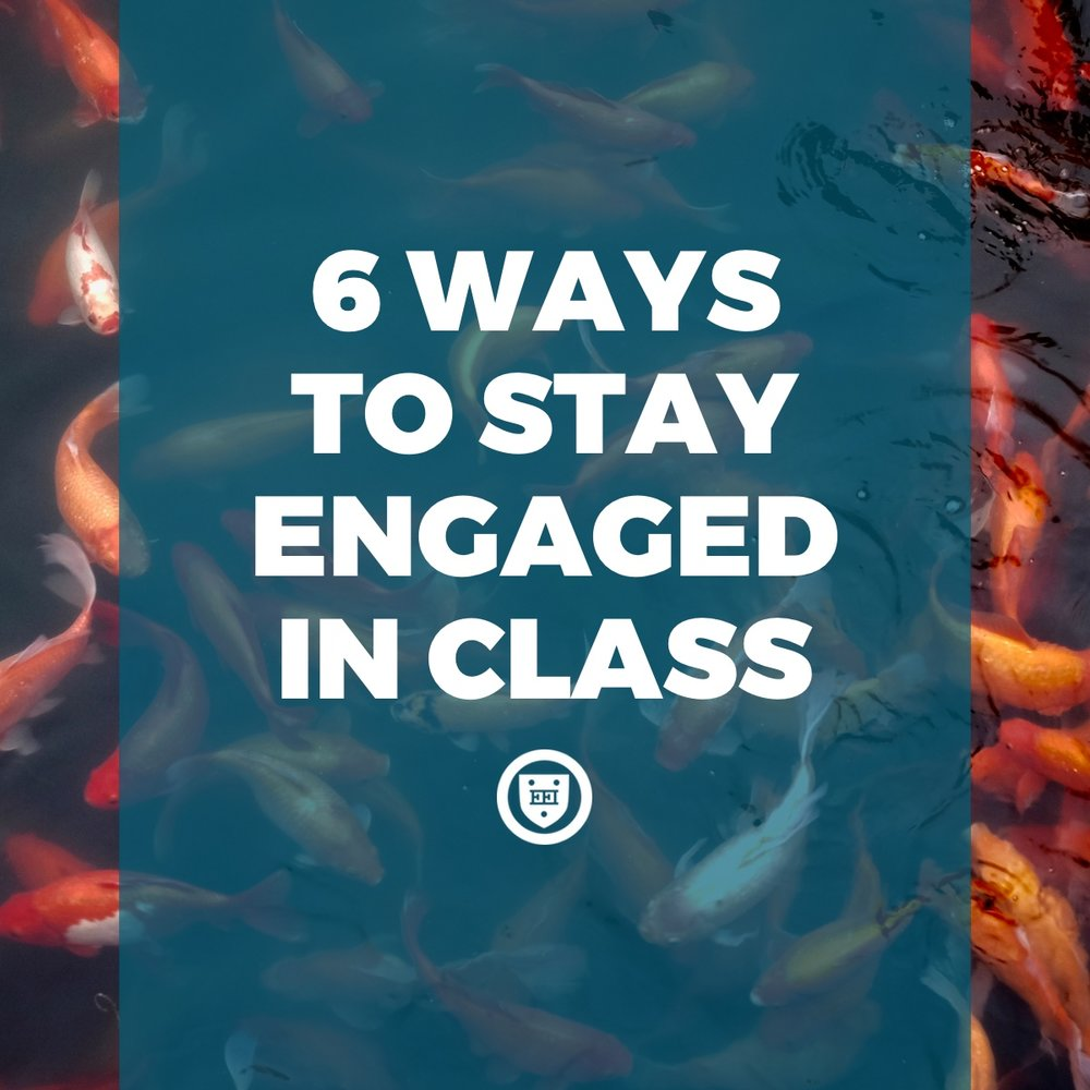 6 Ways to Stay Engaged in Class