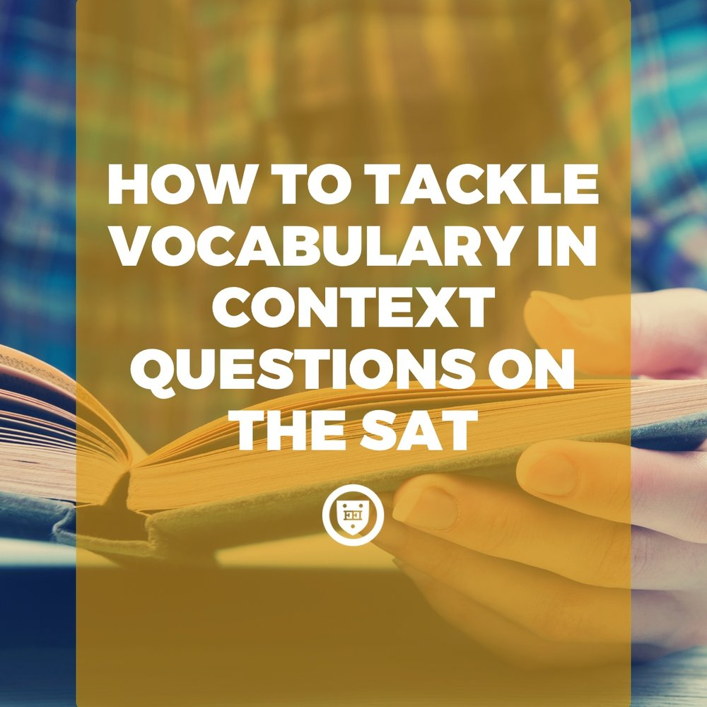 How to tackle vocabulary in context questions on the SAT