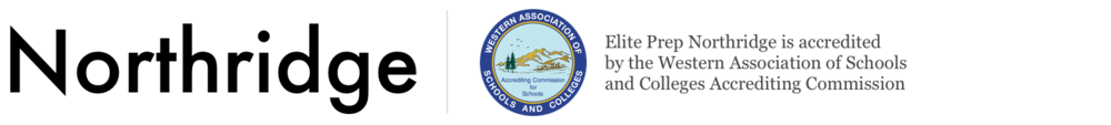 Northridge – Elite Prep Northridge is accredited by the Western Association of Schools and Colleges Accrediting Commission