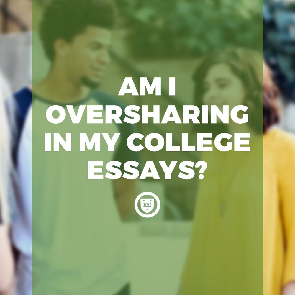 Am I Oversharing in My College Essays?