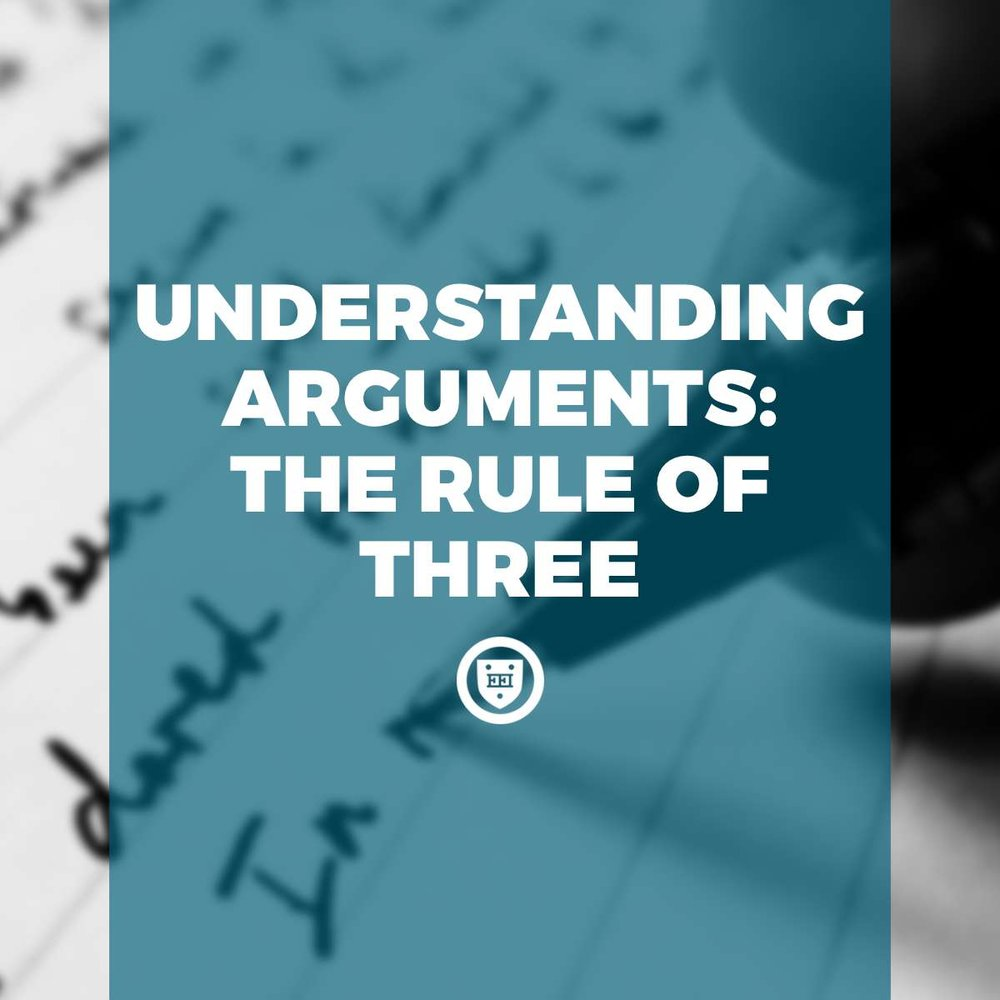 Understanding Arguments: The Rule of Three