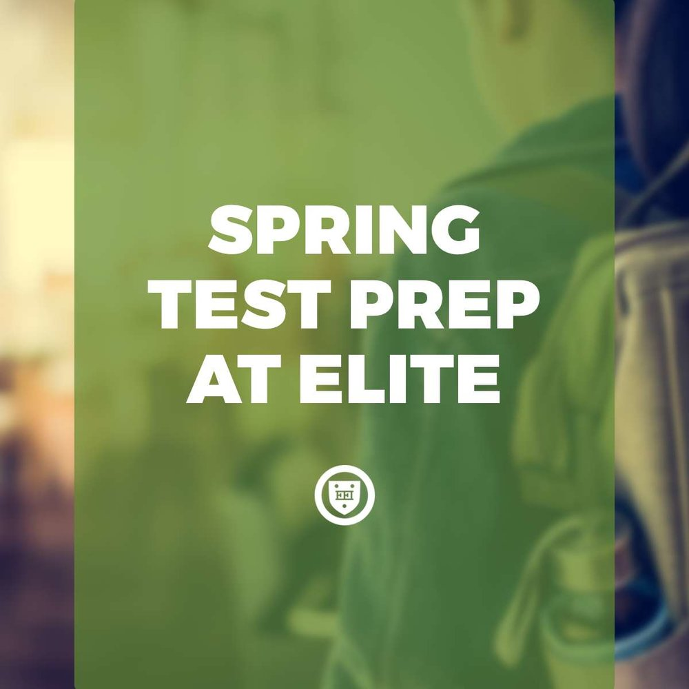 Spring test prep at Elite