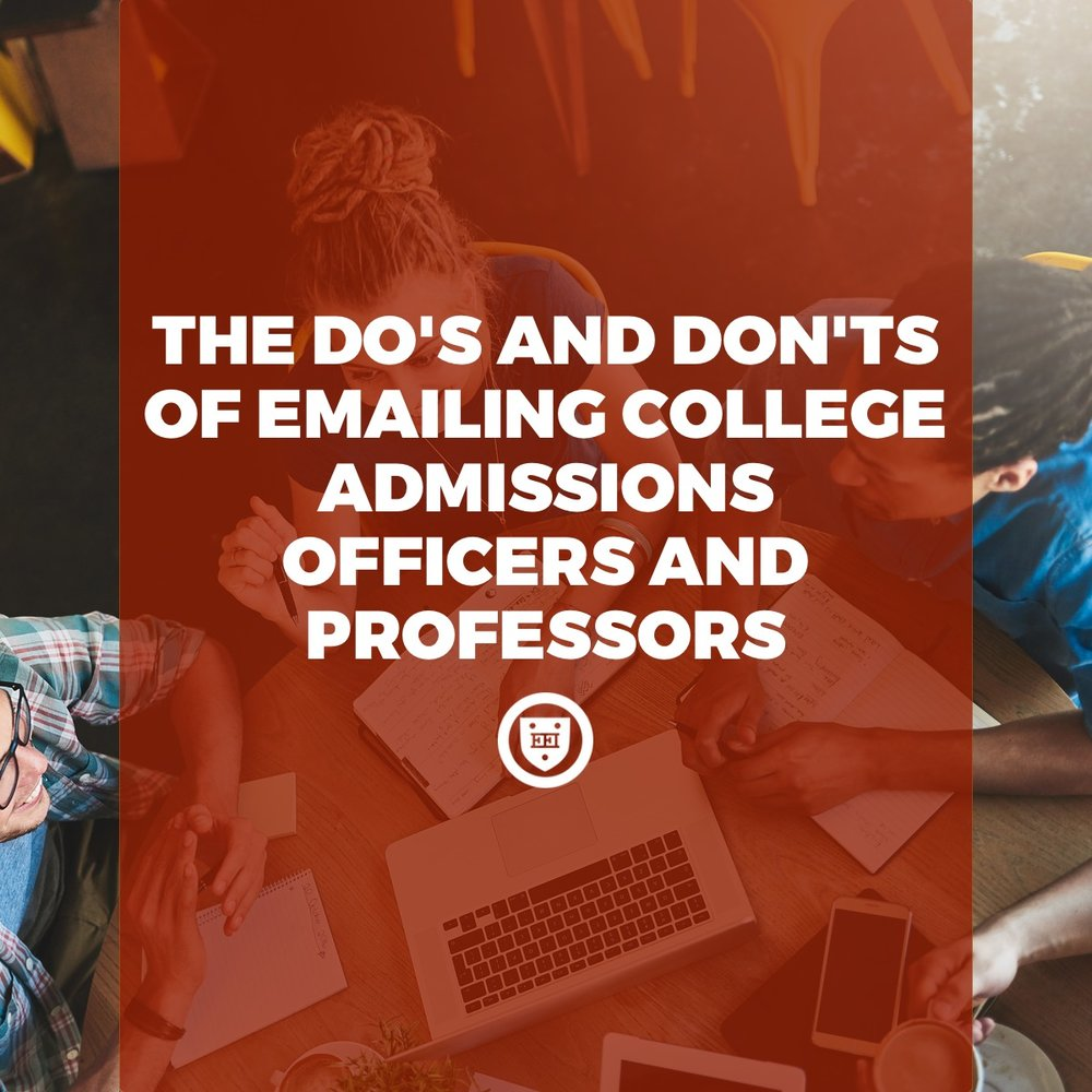 The Do's and Don'ts of Emailing College Admissions Counselors and Professors