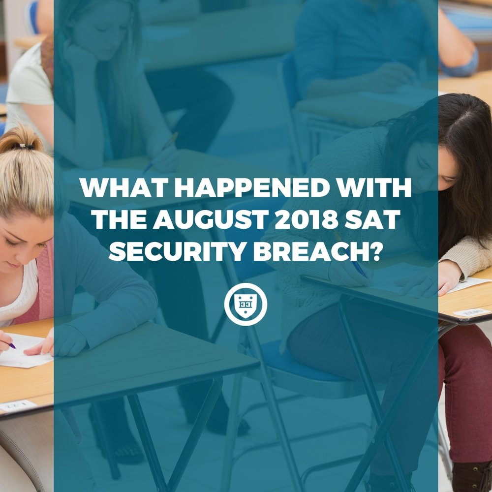 What Happened with the August 2018 SAT Security Breach?
