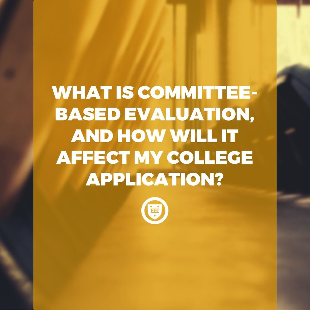 What Is Committee-Based Evaluation, and How Will It Affect My College Application?