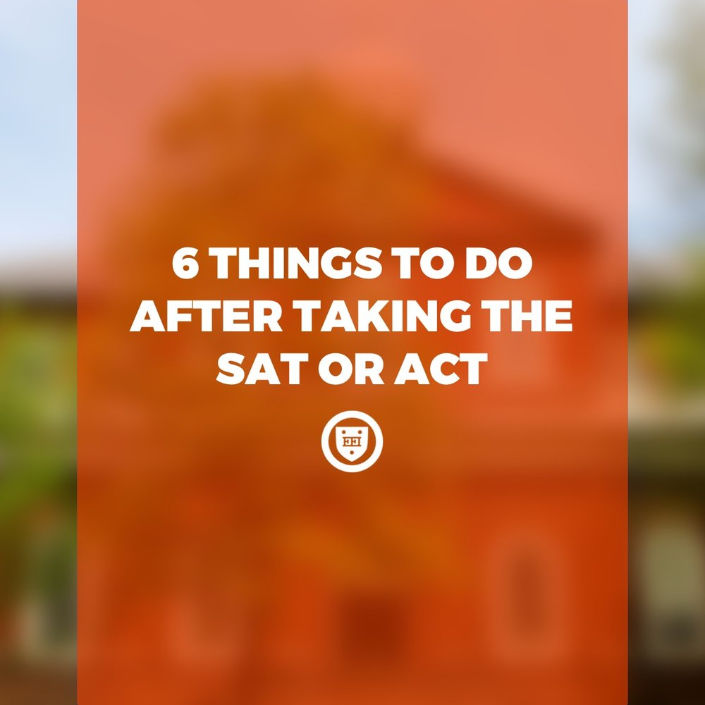 6 Things to Do After Taking the SAT or ACT