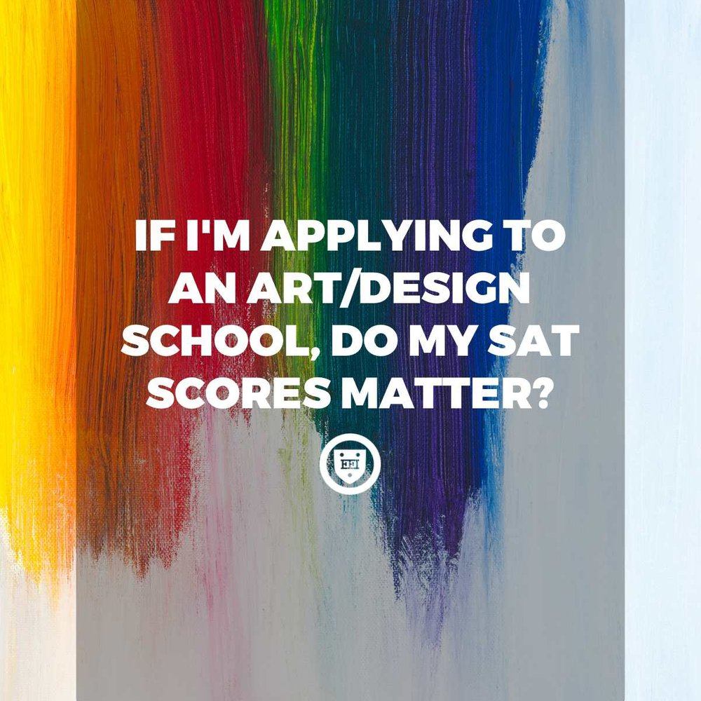 If I'm Applying to an Art/Design school, Do My SAT Scores Matter?