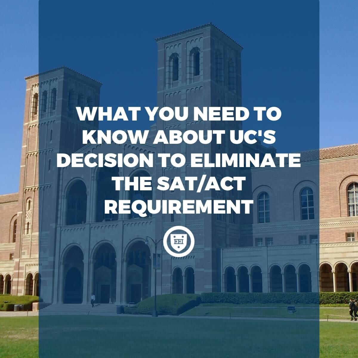 Uc Academic Calendar 2022 23.What You Need To Know About Uc S Decision To Eliminate The Sat Act Requirement Updated September 3 2020 Elite Educational Institute