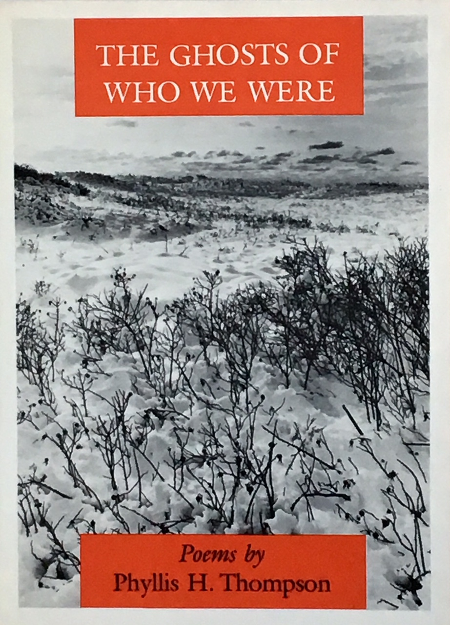 The Ghosts of Who We Were  by Phyllis Hoge Thompson