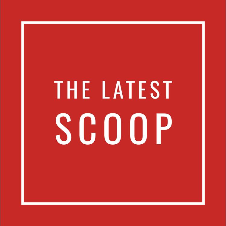 the latest scoop