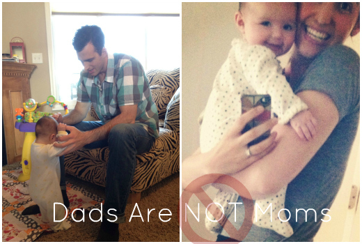 Dads are NOT Moms