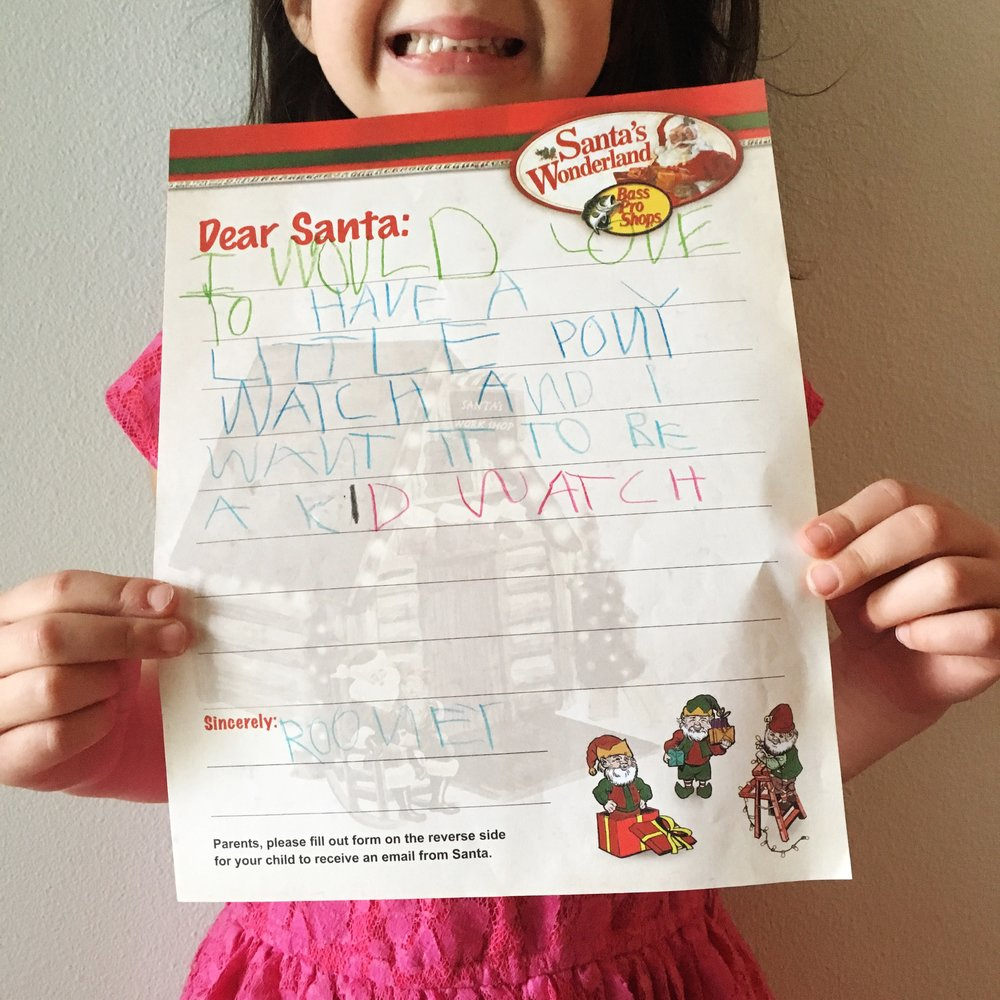 """Dear Santa: I would love to have a Little Pony watch and I want it to be a kid watch. Sincerely: Rooney""  I'm so thankful we are still in the stage where a $10 watch is the #1 gift!"