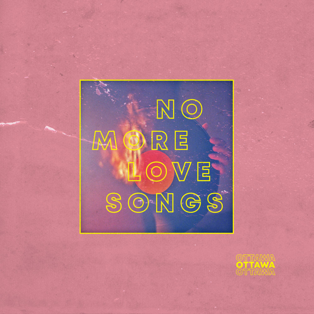 Ottawa-No-More-Love-Songs.jpg