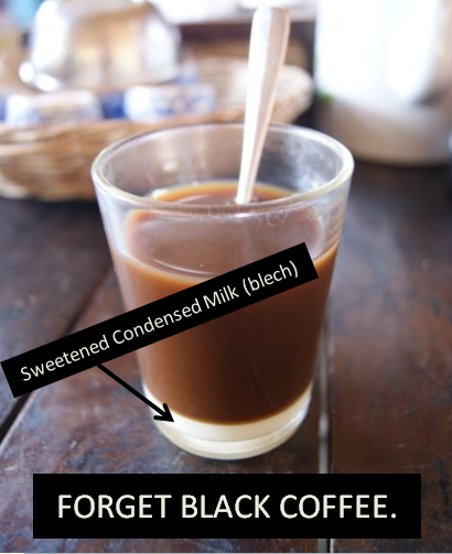 Forget Black Coffee