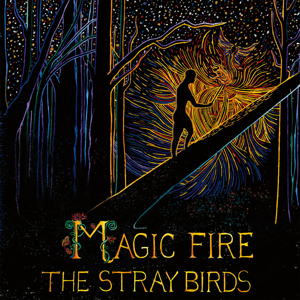 TheStrayBirds_MagicFire_COVER.jpg