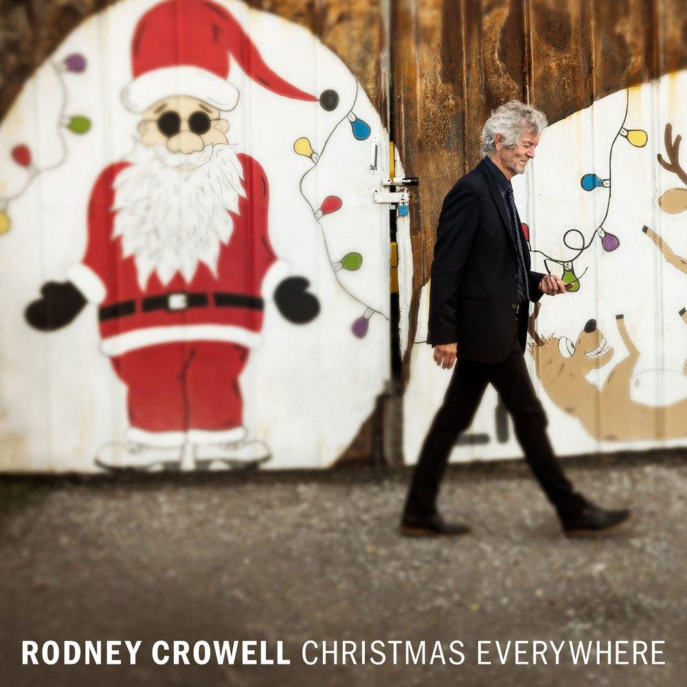 Rodney Crowell - Christmas Everywhere