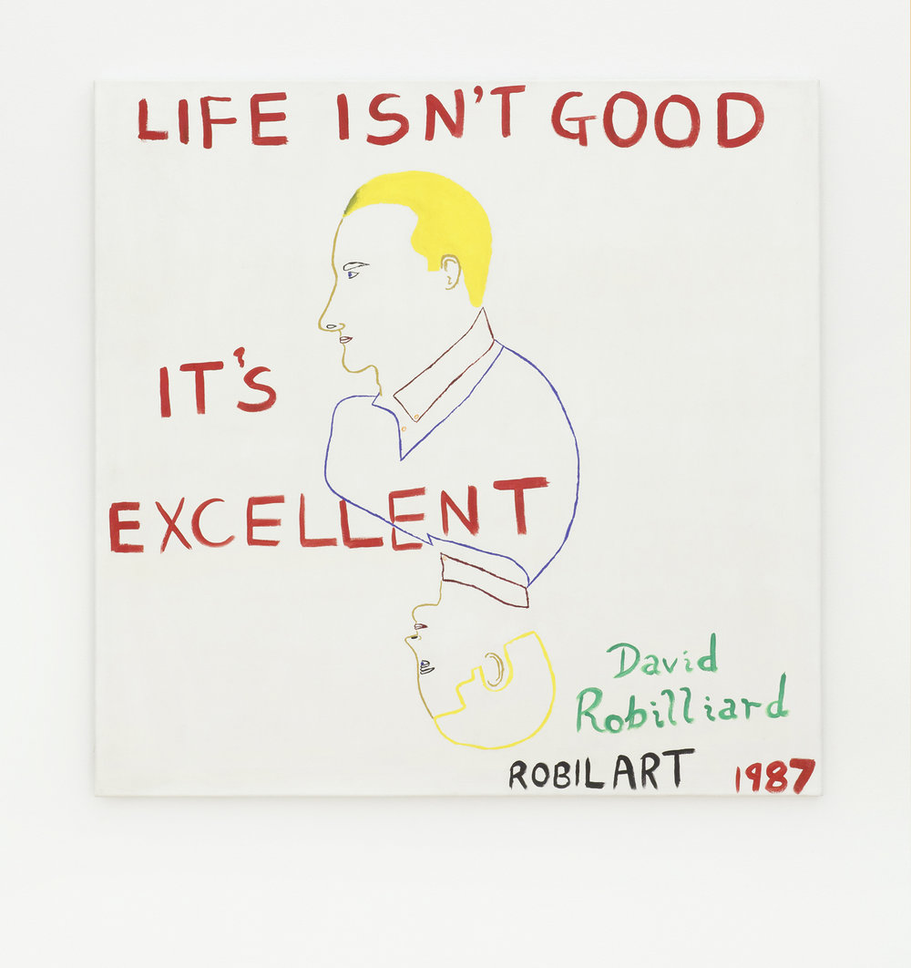 David Robilliard   Life Isn't Good, It's Excellent , 1987 Acrylic on canvas 121.9 x 122.5 cm