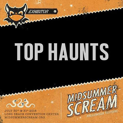 Make sure to stop by and say hello! We'll be at booth #417 at the Midsummer Scream Halloween Festival July 30 - 31, 2016 at Long Beach Convention Center. We look forward to seeing you all there! #midsummerscream #tophaunts