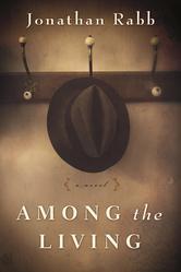 AMONG THE LIVING by Jonathan Rabb