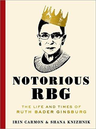 NOTORIOUS RBG by Irin Camron & Shana Knizhnik