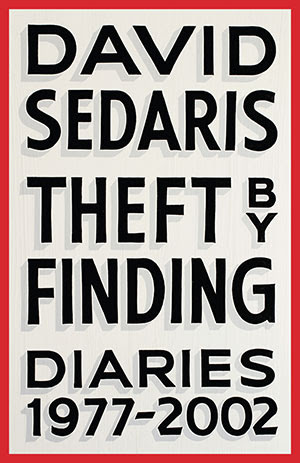 - If you're a David Sedaris fan (and I hope you are), Theft by Finding won't disappoint. The book is a collection of Sedaris' actual diary entries from 1977-2002, and the snippets from his life prove he's a genius writer and comic. The introduction to the collection alone is worth reading, and Sedaris encourages his readers to take the rest of the collection in stride. Theft by Finding isn't a book to be devoured in one sitting; instead, it's designed to be read a few entries or sections at a time.Theft by Finding currently has a reserved spot on my living room coffee table, ready to be picked up when I need a bit of humor or wisdom; we've got signed copies of this one in stock now, so call us to hold yours. I think it deserves a spot on your shelf.