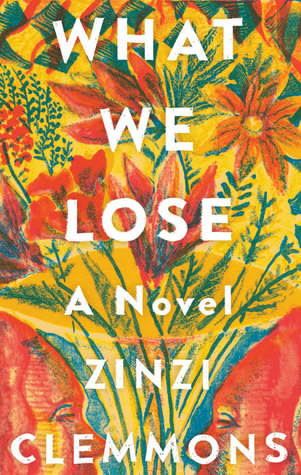 - Zinzi Clemmons' debut novel has been raved about everywhere, and I now fully understand why. What We Lose is an incredibly beautiful book, filled with snippets and details of a daughter and her mother, about the child of an immigrant, about grief and all its trappings.It reads like a memoir, with what I imagine are hints of Clemmons' life and story mixed in with the fiction. What We Lose is a coming of age tale about a young woman stuck with a tragedy she didn't anticipate -- I loved it. For fans of The Year of Magical Thinking and The Mothers. (Reading tip: Ashley just listened to the audiobook, so if listening to books are more your speed, you might try the audio version.)