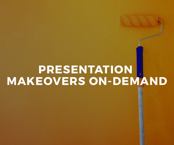 Presentation Makeovers On-Demand — one-on-one coaching