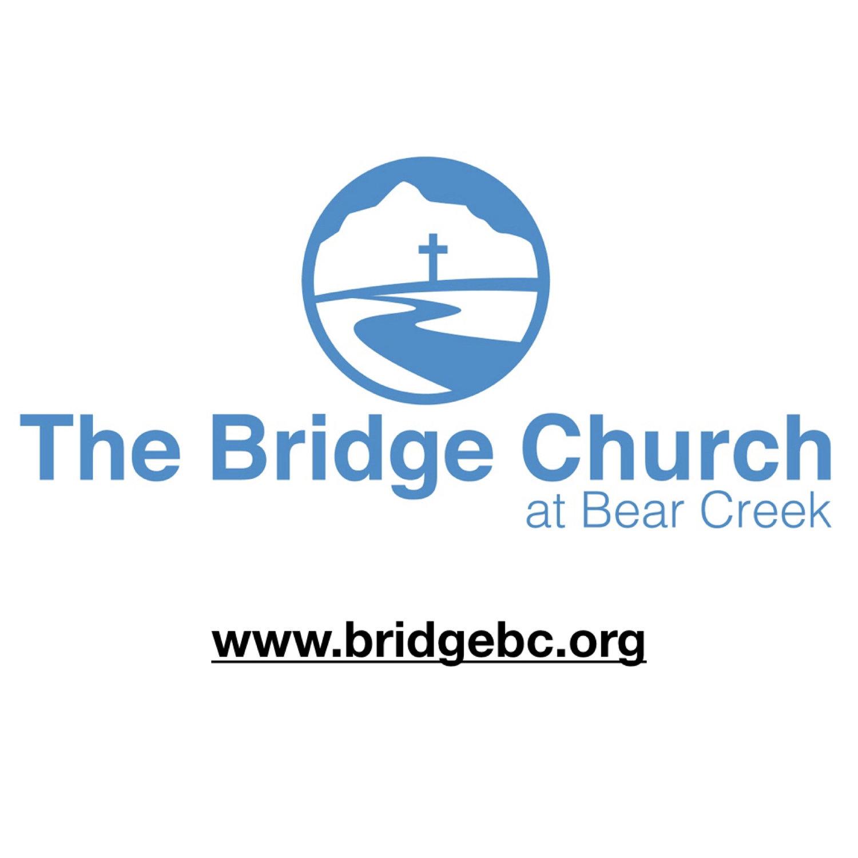 The Bridge Church at Bear Creek Sermons