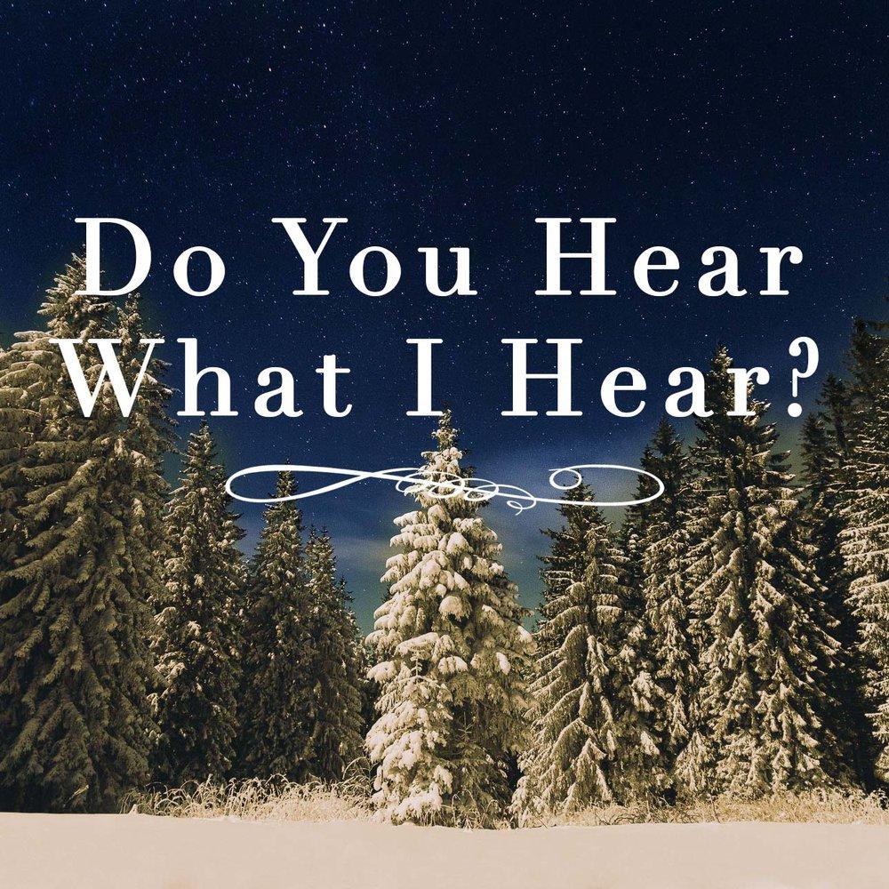do you hear worship and joy - Christmas Song Do You Hear What I Hear