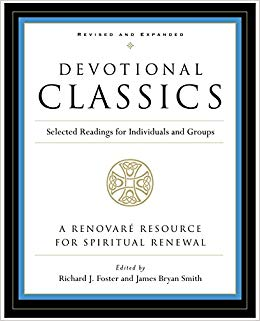 Devotional Classics   Edited by Richard Foster and James Bryan Smith