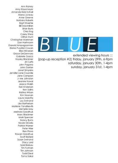 BLUE   January 23, 24, 29, 30, 31, 2016  The Sprinkler Factory Gallery  |   38 Harlow Street 2F Worcester MA 01605   |  sprinklerfactory.com