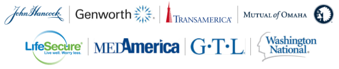 We provide John Hancock, Genworth, Transamerica, Mutual of Omaha, LifeSecure, MedAmerica, GTL, and Washington National