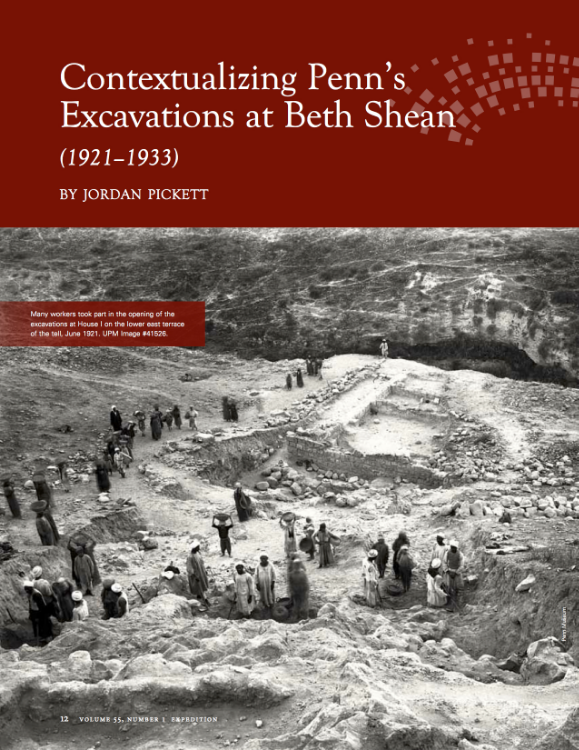 "Jordan Pickett, ""Contextualizing Penn's Excavations at Beth Shean (1921–1933), Expedition 55, no. 1 (March 2013), 12-15."