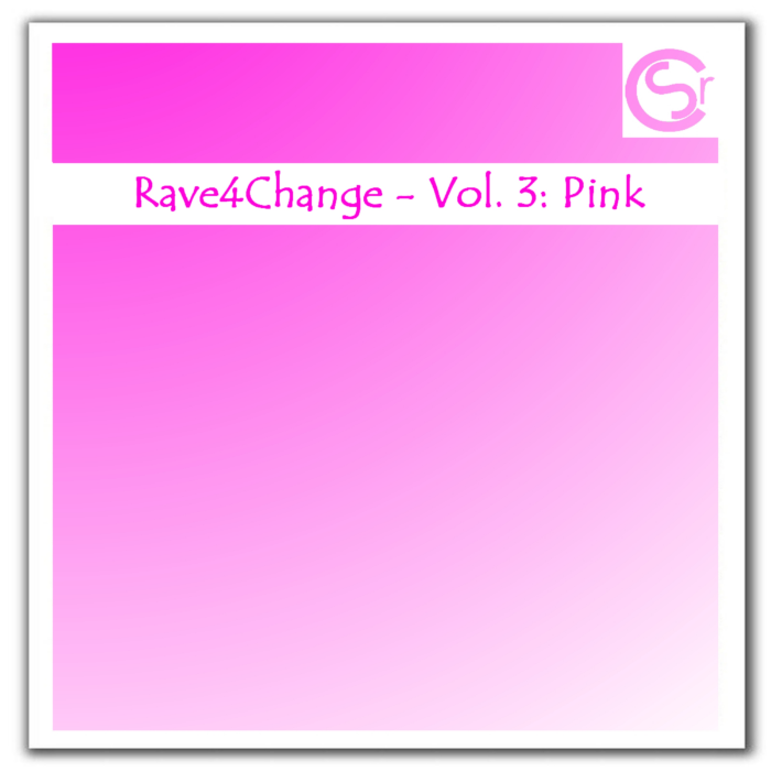 Rave4Change - Vol. 3: Pink - Cover Art