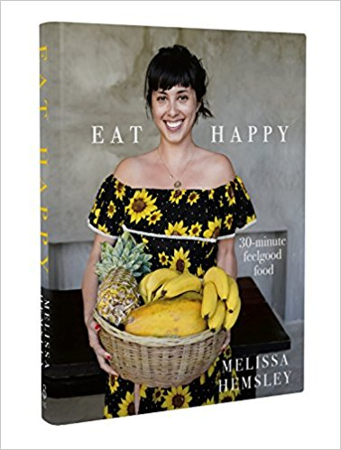 EAT HAPPY by Melissa Hemsley