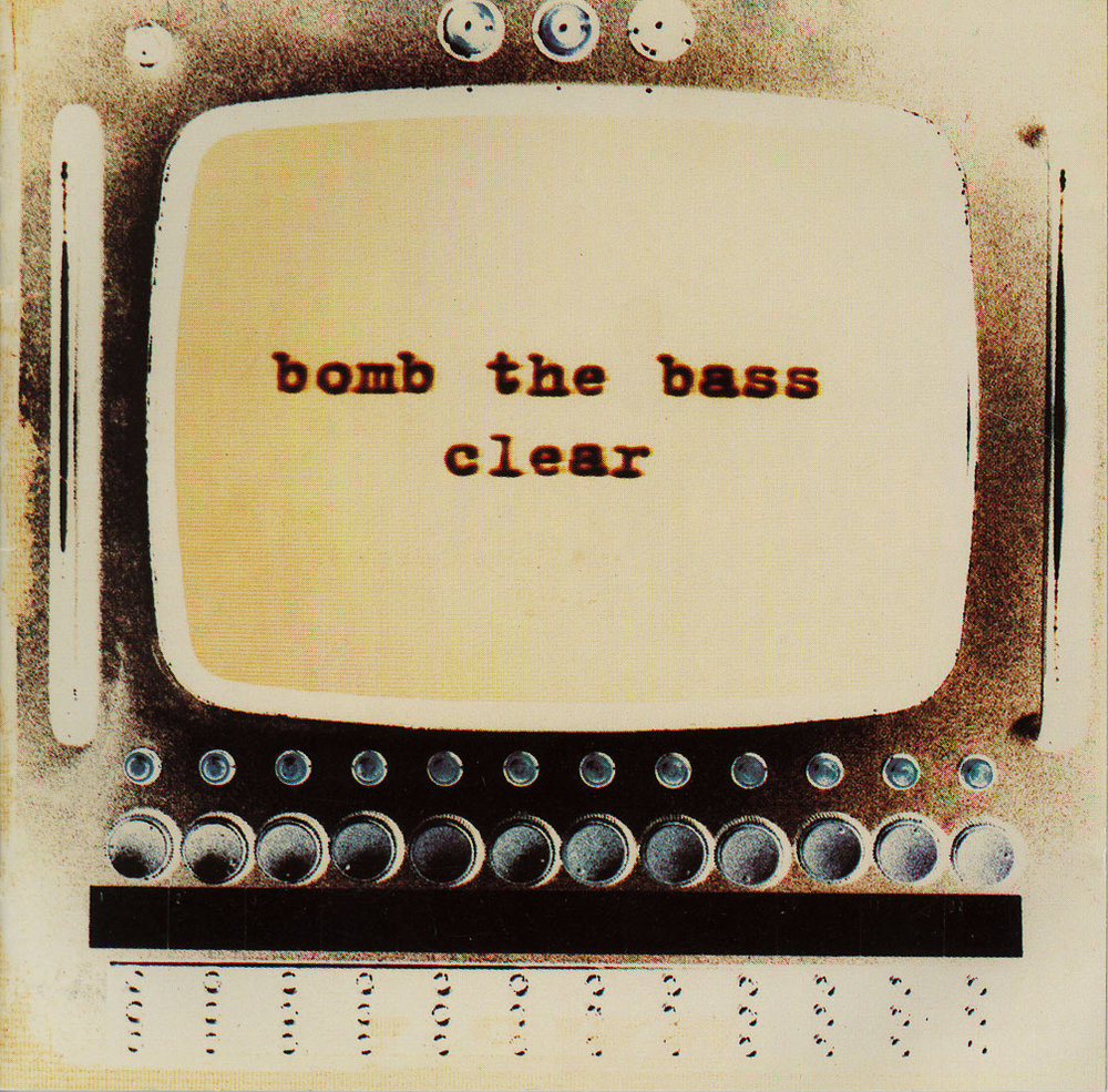 Bomb The Bass Clear.jpg