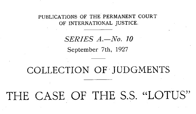 "The Case of the S.S. ""Lotus"" (France v. Turkey)"