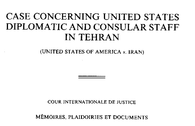 Case concerning United States Diplomatic and Consular Staff in Tehran (USA v. Iran)