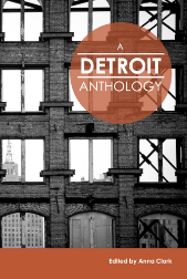A Detroit Anthology Edited by Anna Clark