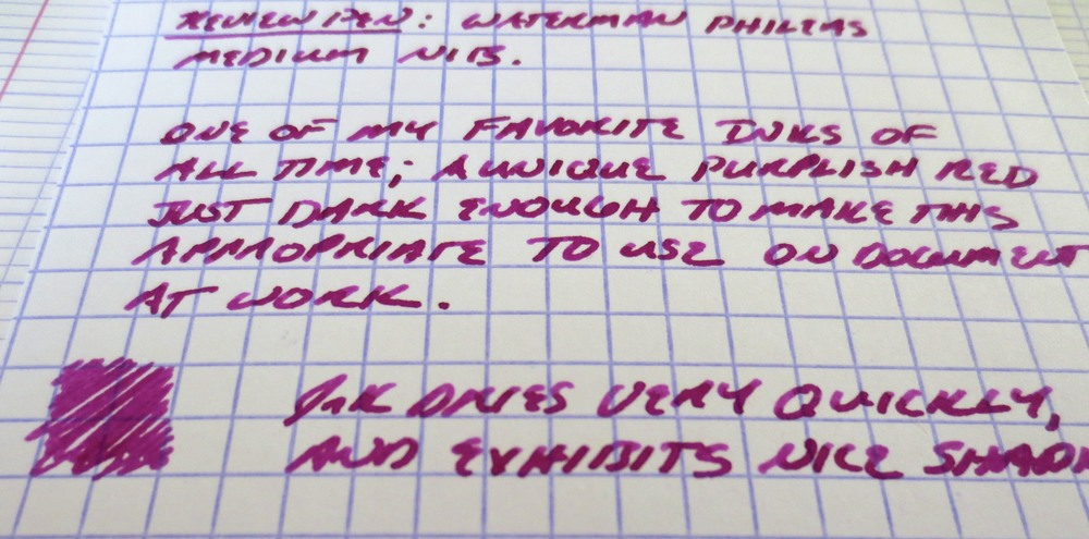 "Here's a photographed writing sample, as opposed to a scan.  This is not a bright, ""hot pink"" ink.  The photograph probably captures the ink's depth of color slightly better than the scan does.  As I noted in my review of Pelikan's Edelstein Turmaline, my opinion is that the Turmaline leans to much in the ""pink"" direction to use at work and be taken seriously.  My earlier review contains a side-by-side comparison of the two inks (Yama-Budo and Turmaline).  If you look at samples of them separately, you might think they look similar."