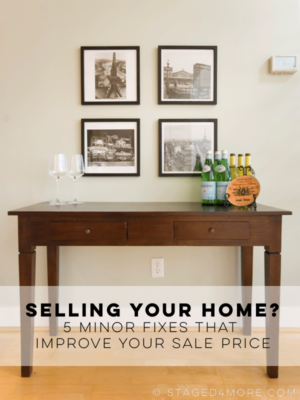 Selling Your Home? 5 Minor Fixes That Improve Your Sale Price // Staged4more Home Staging & Design