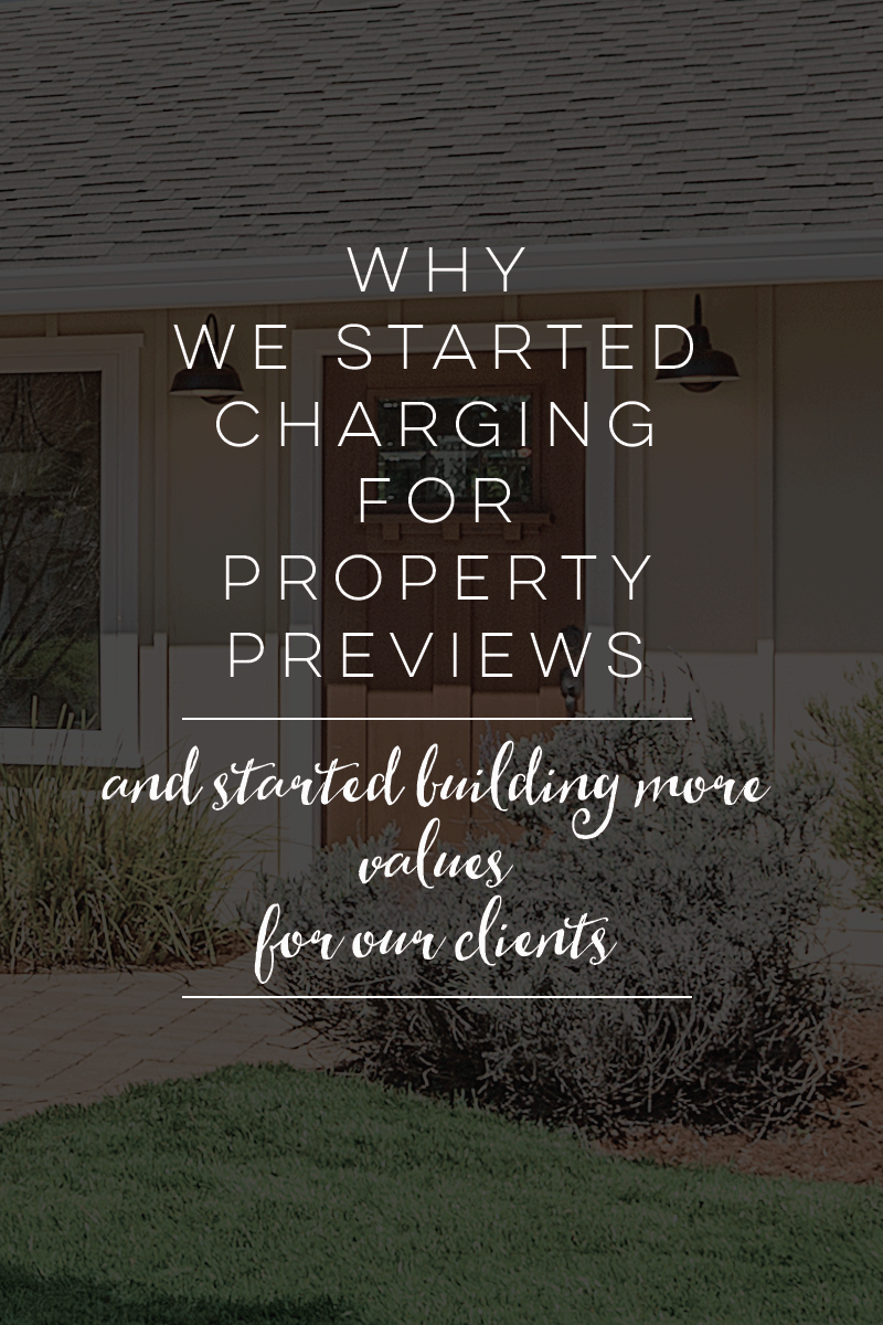 Why We Started Charging for Property Previews & Started Building Values for Our Clients // Staged4more Home Staging & Design