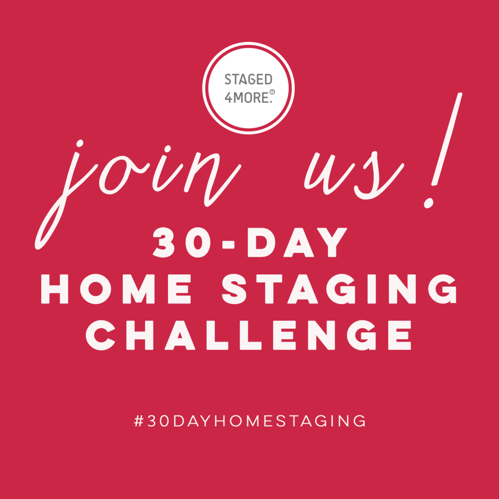 Join us for our #30dayhomestaging challenge! | Staged4more Home Staging & Design