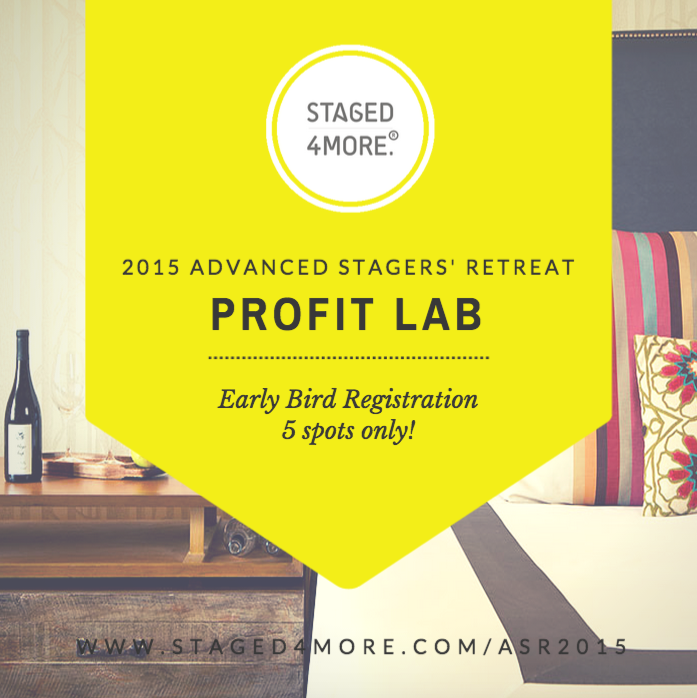 2015 Advanced Stagers' Retreat | Staged4more Home Staging & Design