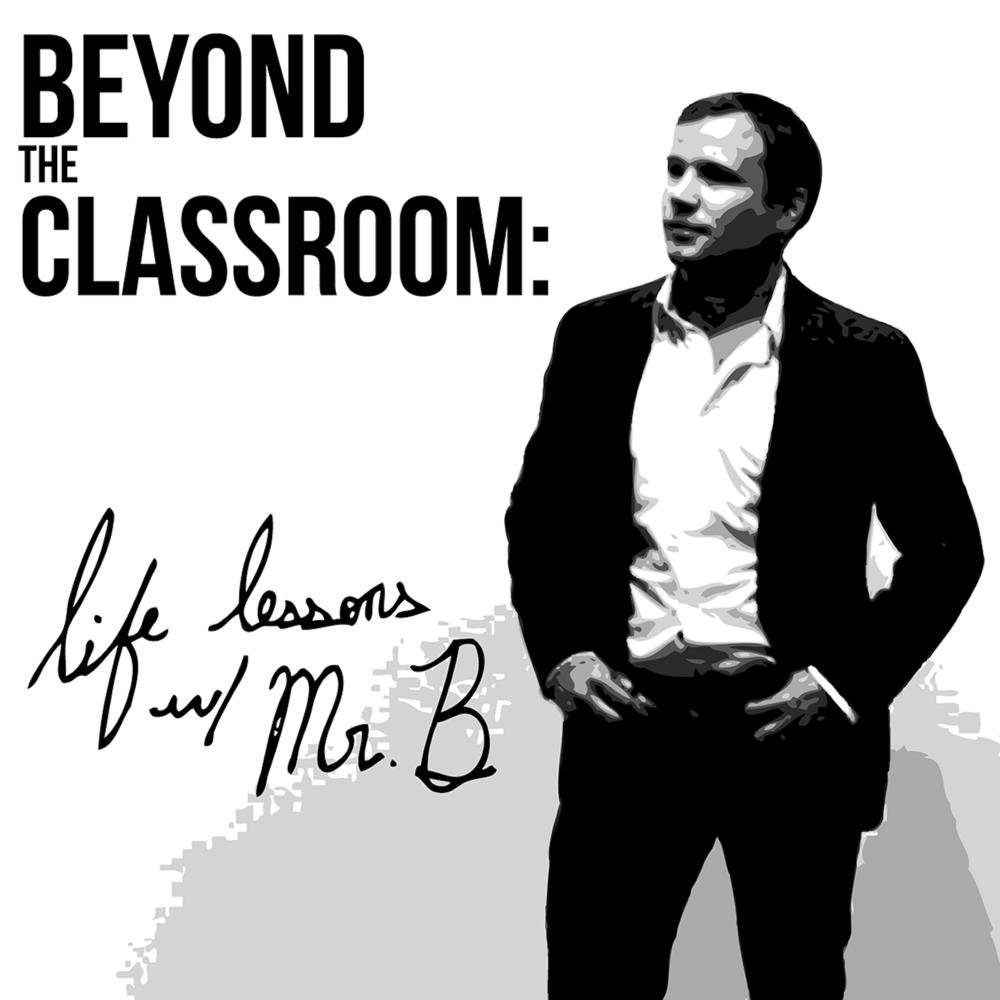 Help Beyond the Classroom: life lessons with Mr. B have 10,000 listens this year.   -  10,000 listens.