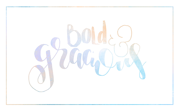Bold & Gracious