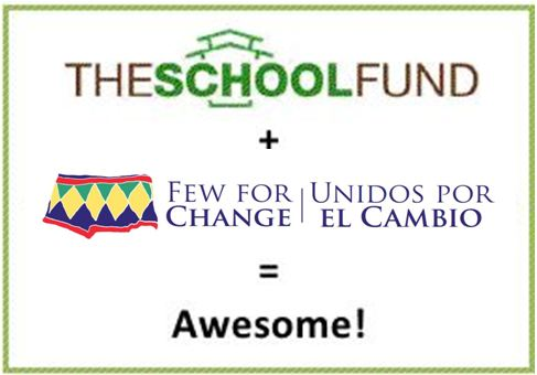The School Fund + Few for Change = Awesome!